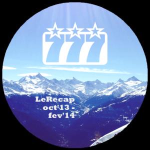 LeRecap Oct 13-Fev 14